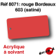 Rouge Bordeaux 603 (satiné) [acrylique à solvant]