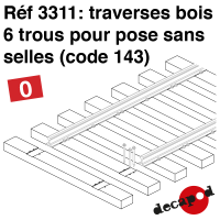 Traverses bois 6 trous pose sans selles (code 143) [O]